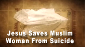Jesus Saves Muslim Woman From Suicide