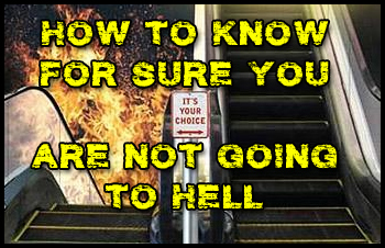 How To know for sure you're not going to HELL
