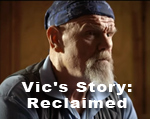 Vic's Story: Reclaimed