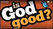 Is God Good?