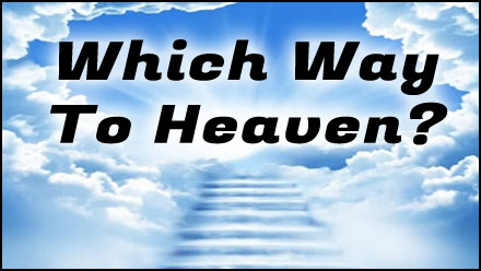 Which way to Heaven?